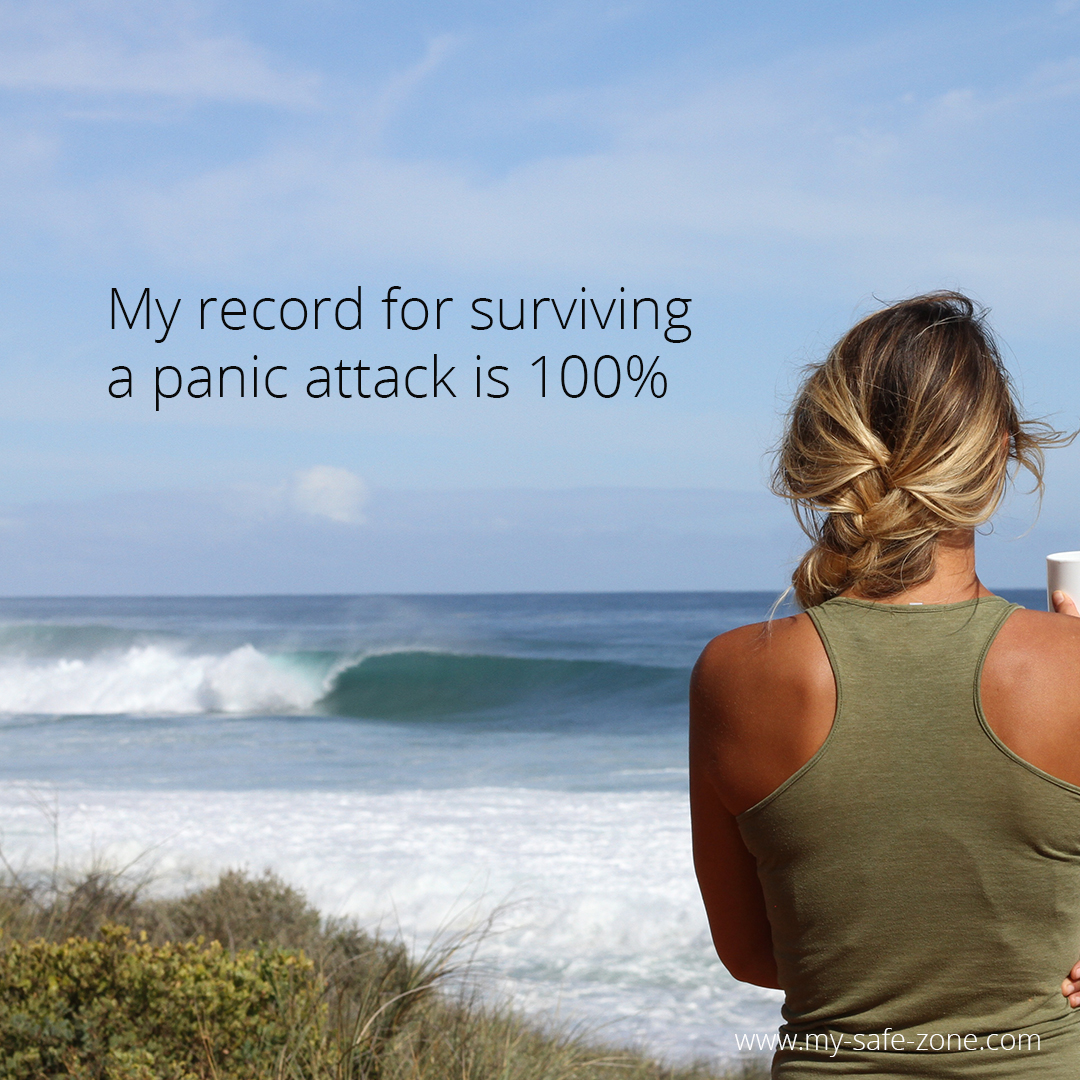 My record for surviving a panic attack is 100%